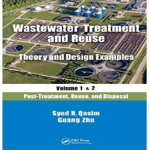 کتاب WASTEWATER TREATMENT AND REUSE نوشته QASIM سال ۲۰۱۸