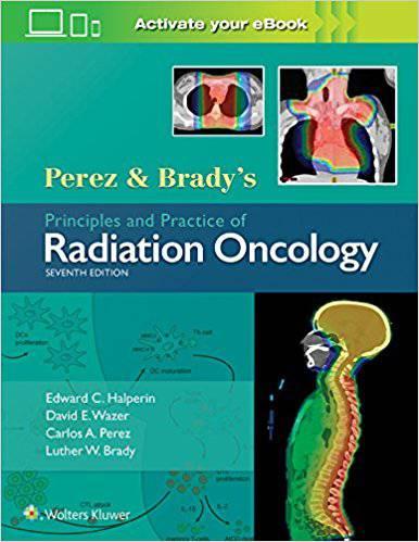 كتاب PEREZ AND BRADYS PRINCIPLES AND PRACTICE OF RADIATION ONCOLOGY 7ED